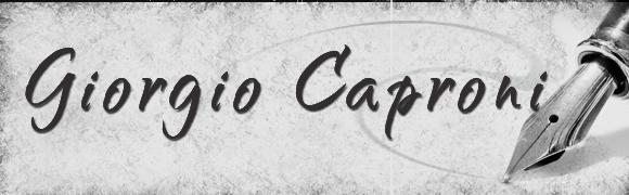 scrittori 900 Giorgio Caproni